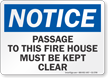 Passage To Fire House Must Be Kept Clear Notice Sign