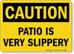 Patio Is Very Slippery Caution Sign