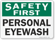 Safety First Personal Eyewash Sign