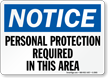 Notice Personal Protection Required Sign