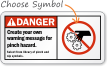 Create your warning message pinch hazard Sign