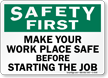 Safety First Make Work Place Safe Sign
