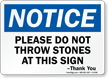 Please Do Not Throw Stones At This Sign