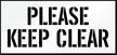 Please Keep Clear Pavement Stencil