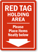 Please Place Items Neatly Red Tag Holding Area Sign