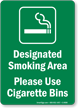 Designated Smoking Area - Use Cigarette Bins Sign