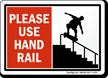 Please Use Hand Rail Sign