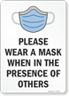 Please Wear A Mask When In The Presence Of Others Sign