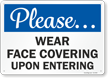 Please Wear Face Covering Upon Entering Face Covering Sign