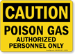 Poison Gas Authorized Personnel OSHA Caution Sign