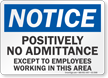 Positively No Admittance OSHA Notice Sign