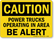 OSHA Caution Power Trucks Operating Be Alert Sign