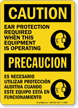 Bilingual Ear Protection Required When Operating Equipment Sign