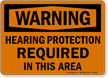Hearing Protection Required OSHA Warning Sign