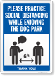 Practice Social Distancing While Enjoying The Dog Park Sign