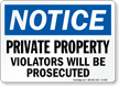 Notice Private Property Violators Prosecuted Sign