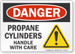 Propane Cylinders Handle With Care OSHA Danger Sign