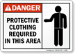 Danger Protective Clothing Required Sign