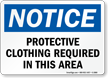 Notice Protective Clothing Required Sign