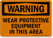 Warning Wear Protective Equipment Sign