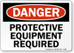 Danger Protective Equipment Required Sign