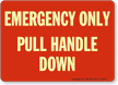 Emergency Only Pull Handle Down