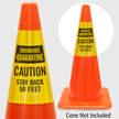 Quarantine Stay Back 50 Feet Cone Message Collar