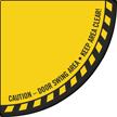 Caution - Door Swing Area, Keep Area Clear