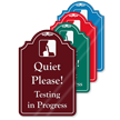 Quiet Please Testing In Progress ShowCase Sign