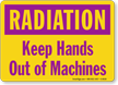 Radiation: Keep Hands Out Of Machines Sign