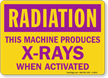 Radiation: This Machine Produces X-Rays When Activated Sign