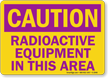 Caution Radioactive Equipment Sign
