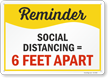 Reminder Social Distancing Equals 6 Feet Apart Sign
