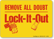 Remove All Doubt Lock-It-Out Sign (with graphic)