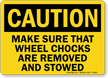 Make Sure Wheel Chocks Are Removed Sign