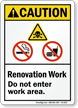 Do Not Enter Area, Renovation ANSI Caution Sign