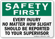 Injury Should Be Reported To Supervisor Sign