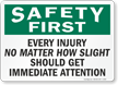 Safety First Every Injury, No Matter Sign
