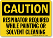 Caution Respirator Required While Painting Sign
