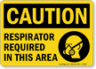 Caution: Respirators Required In This Area Sign