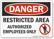 Restricted Area Authorized Personnel OSHA Danger Sign