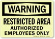 Warning: Restricted Area Authorized Employees Only Sign