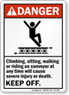 Climbing On Conveyor Cause Injury Keep Off Sign