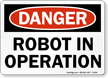 Danger: Robot In Operation
