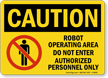 Robot Operating Area Do Not Enter Sign