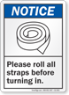 Roll All Straps Before Turning In ANSI Notice Sign