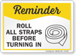 Roll All Straps Before Turning In Safety Reminder Sign