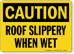 Roof Slippery When Wet Sign