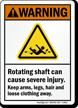 Rotating Shaft Can Cause Injury ANSI Warning Sign
