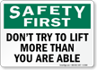 Safety First Don't Try To Lift Sign